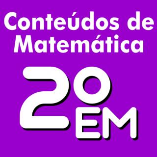 Conteúdo Matemática 2º ano Ensino Médio (2ª série)