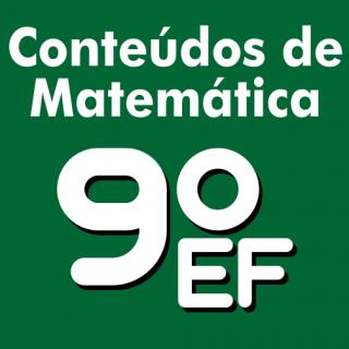 Conteúdo Matemática 9º ano Ensino Fundamental