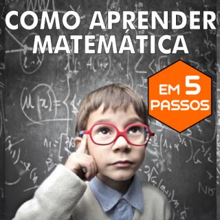 Como aprender matemática em 5 passos