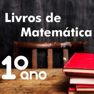 Livros didáticos de Matemática 1º ano Ensino Médio