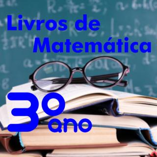 Livros didáticos de Matemática 3º ano Ensino Médio