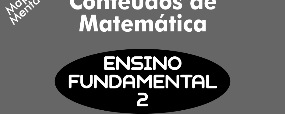 Conteúdos de Matematica – Ensino Fundamental 2