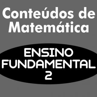 Conteúdos de Matematica - Ensino Fundamental 2