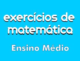 exercicios de matematica basica ensino medio