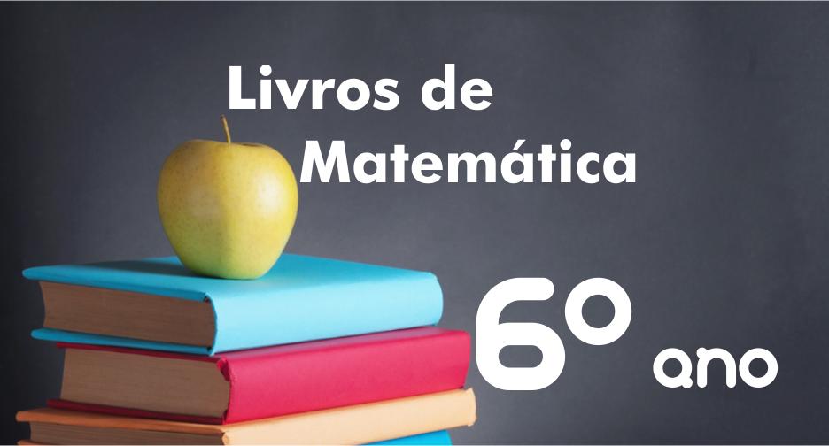livros-de-matematica-6-ano-ensino-fundamental-didaticos