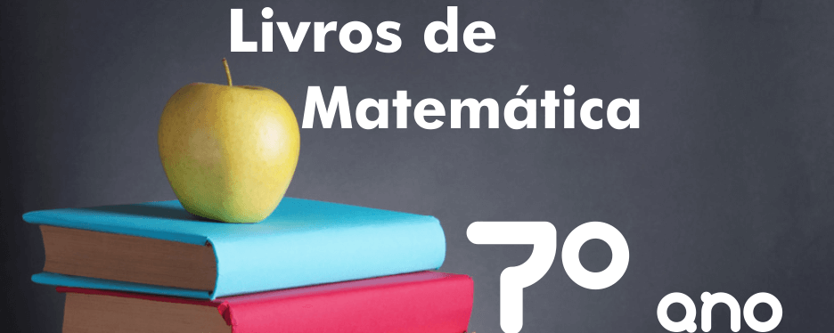 Livros de Matemática 7º ano Ensino Fundamental