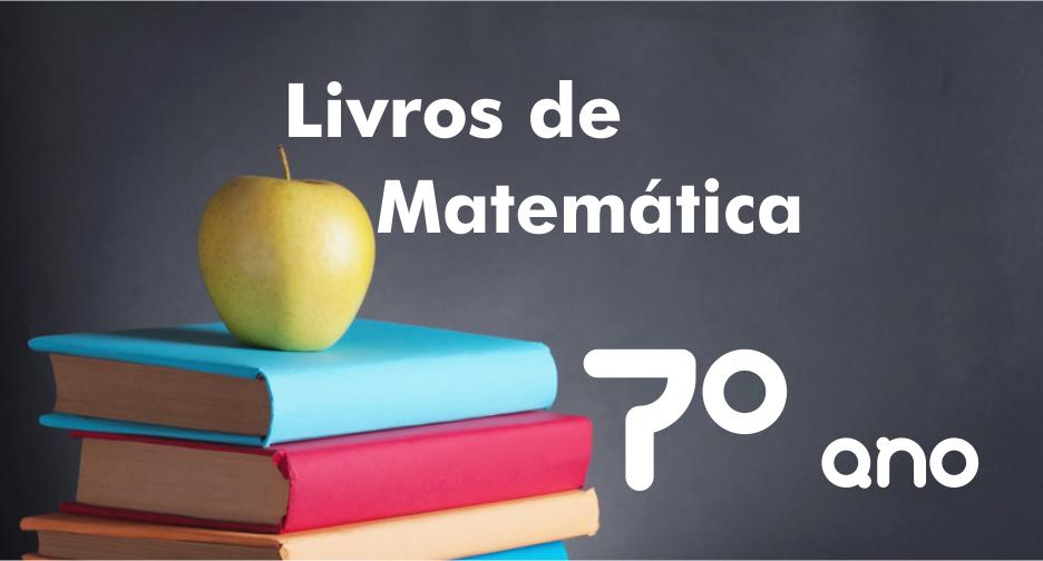 livros-de-matematica-7-ano-ensino-fundamental-didaticos