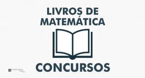 Livros de Matemática para Concursos Públicos