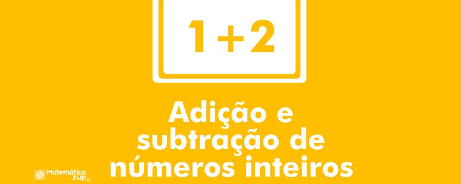 Adição e subtração de números inteiros