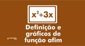 Definição e gráficos de função afim