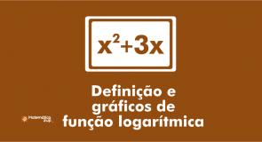Definição e gráficos de função logarítmica