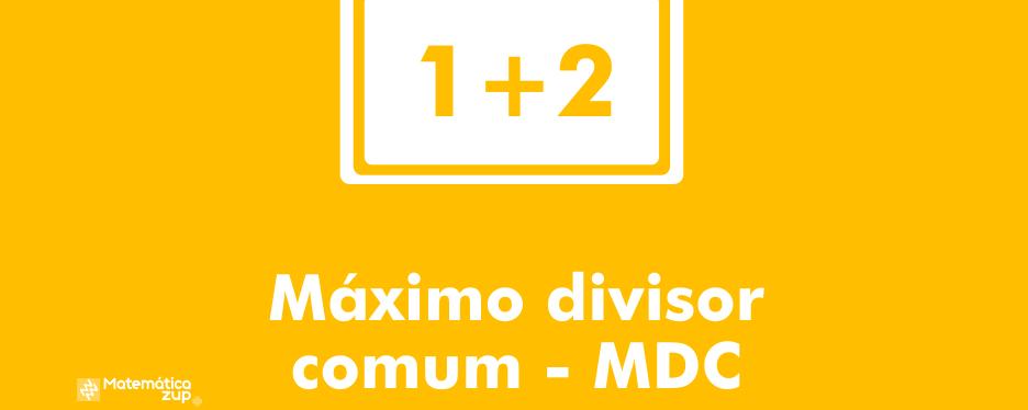 Máximo divisor comum MDC