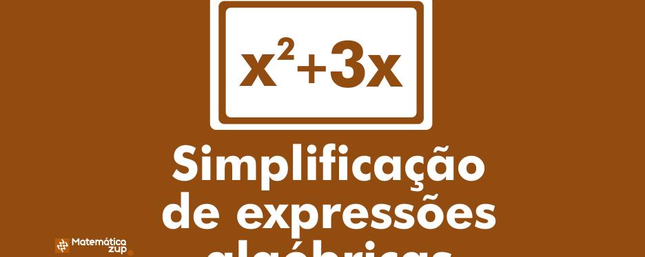Simplificação de expressões algébricas