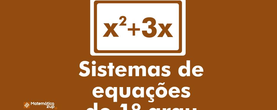 Sistemas de equações do 1 grau