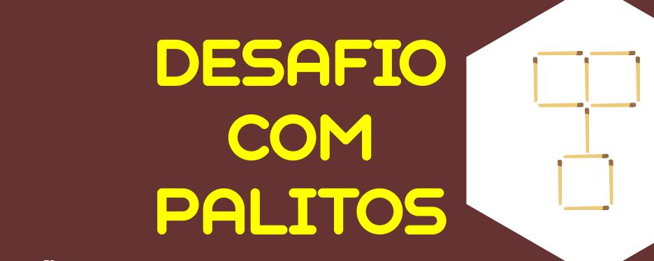 DESAFIO COM PALITOS
