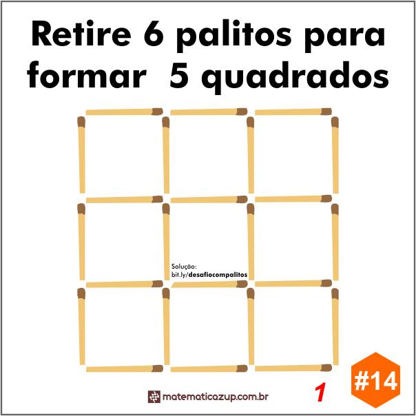 Retire 6 palitos para formar 5 quadrados