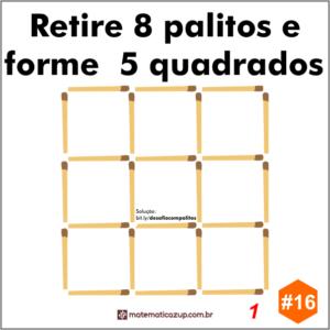 Retire 8 palitos e forme 5 quadrados