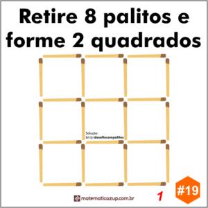 Retire 8 palitos e forme 2 quadrados